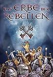 Das Erbe der Rebellen (Sieben Schlüssel 1)