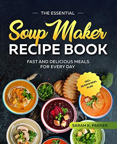 The Essential Soup Maker Recipe ...