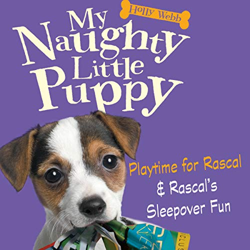 My Naughty Little Puppy: A Home for Rascal & New Tricks for Rascal audiobook cover art