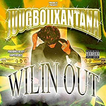 WILIN OUT