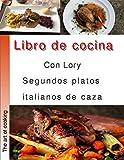 Libro de cocina con Lory segundos platos italianos de caza PDF: Cocina Italiana