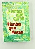 Plantas Que Curan Plantas Matan