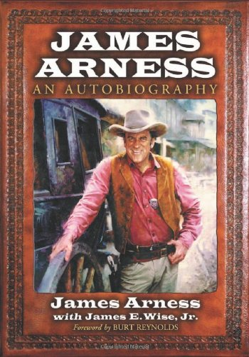 Compare Textbook Prices for James Arness: An Autobiography Reprint Edition ISBN 9780786475889 by Arness, James,Wise  Jr., James E.