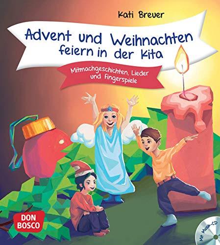 Advent und Weihnachten feiern in der Kita, m. Audio-CD. Mitmachgeschichten, Lieder und Fingerspiele
