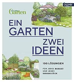 Ein Garten Zwei Ideen 100 Losungen Fur Jedes Budget Und Jedes Grundstuck Ebook Mein Schoner Garten Amazon De Kindle Shop