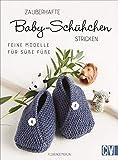 Zauberhafte Baby-Schühchen stricken: Feine Modelle für süße Füße