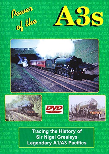 Power Of The A3s Dvd: The History Of Sir Nigel Gresleys A1/A3 Pacifics.
