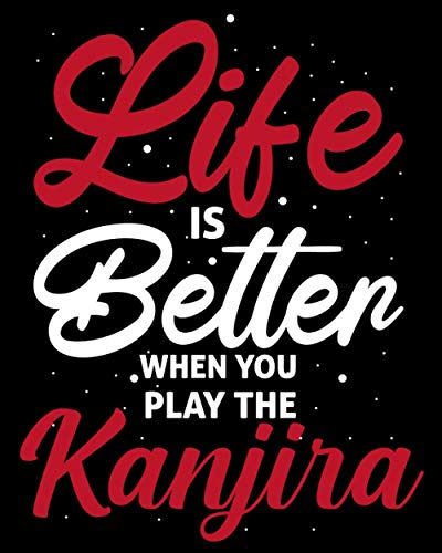 Life is Better When You Play The Kanjira: Composition Notebook: Kanjira Gifts Themed Cover Wide Ruled Composition For Kids Girls Boys Teens For Taking notes & Ideas - Cute Gifts For Kanjira lovers