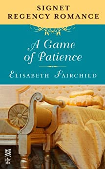 A Game of Patience: Signet Regency Romance (InterMix) by [Elisabeth Fairchild]
