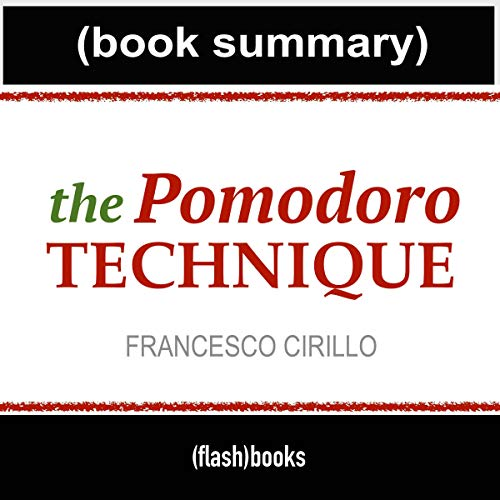 The Pomodoro Technique by Francesco Cirillo - Book Summary cover art