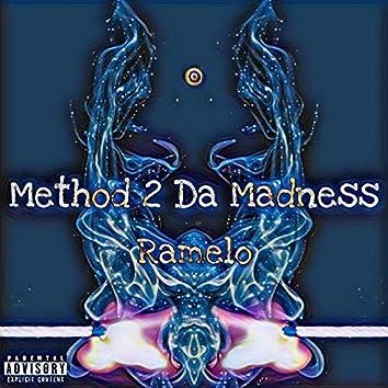 Method 2 Da Madness