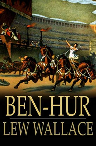 Ben-Hur A Tale of the Christ: Illustrated Edition (English Edition)