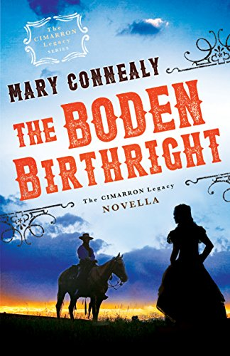 The Boden Birthright (The Cimarron Legacy): A Cimarron Legacy Novella (English Edition)