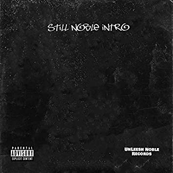 Still Noble (Intro)