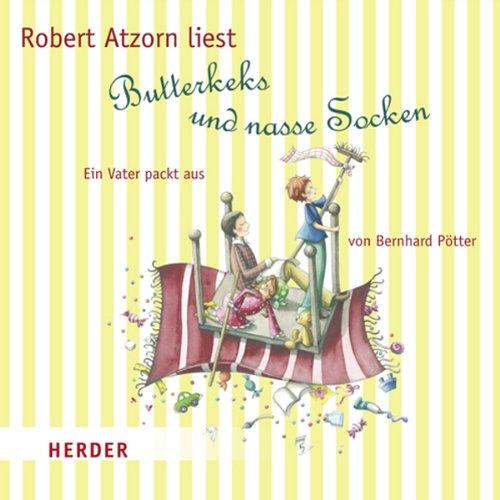 Butterkeks und nasse Socken. Ein Vater packt aus Titelbild