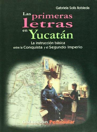 Las primeras letras en Yucatan/ The First Letters of Yucatan