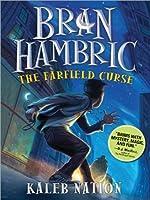The Farfield Curse (Bran Hambric)