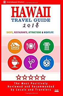 Hawaii Travel Guide 2018: Best Rated Shops, Restaurants, Attractions & Nightlife in Hawaii (City Travel Guide 2018)
