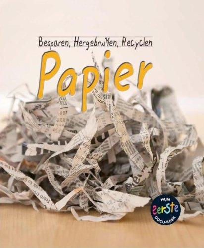 Papier (Besparen, hergebruiken, recyclen)