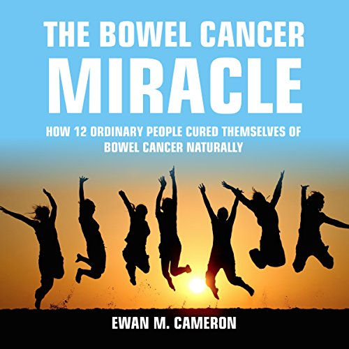 The Bowel Cancer Miracle audiobook cover art