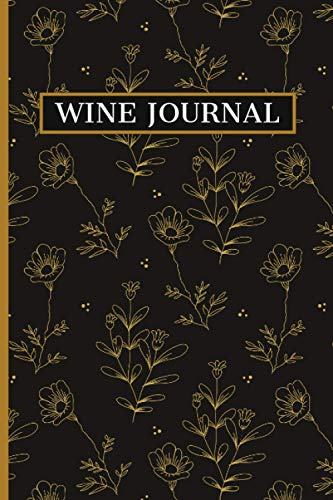 Wine Journal: Wine Tasting Guide. Impressions And Rating Log Book