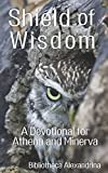 Shield of Wisdom: A Devotional for Athena and Minerva
