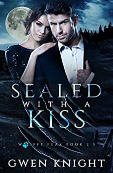 Sealed With A Kiss: A Wolffe Peak Short Story by [Gwen Knight, CT Cover Creations]