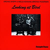 Looking At Bird by Archie Shepp (1994-07-29)