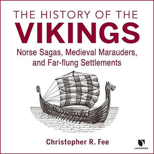 Couverture de The History of the Vikings: Norse Sagas, Medieval Marauders, and Far-flung Settlements
