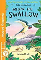 Follow the Swallow (Reading Ladder, Level 2)