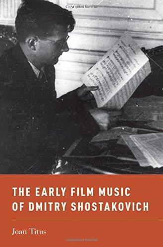 The Early Film Music of Dmitry Shostakovich (Oxford Music/Media)