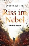 Riss im Nebel: Romantic Thriller
