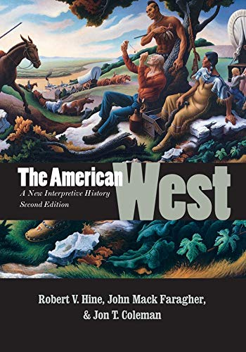 The American West: A New Interpretive History (The Lamar Series in Western History)