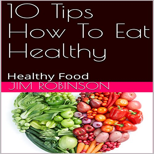 10 Tips How to Eat Healthy audiobook cover art