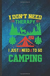 I Don't Need Therapy I Just Need to Go Camping: Funny Blank Lined Camping Hiking Lover Notebook/ Journal, Graduation Appreciation Gratitude Thank You Souvenir Gag Gift, Stylish Graphic 110 Pages