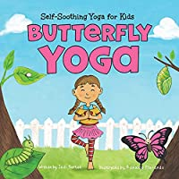Butterfly Yoga: Self-Soothing Yoga for Kids