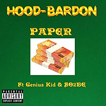 Hood Bardon Paper (feat. Genius Kid)