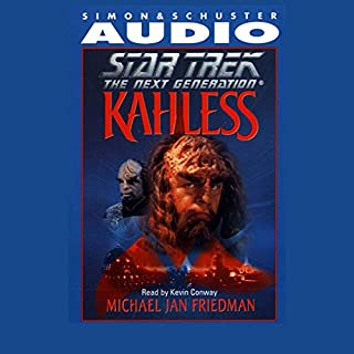 Star Trek, The Next Generation Kahless (Adapted)                   By:                                                                                                                                 Michael Jan Friedman                               Narrated by:                                                                                                                                 Kevin Conway                      Length: 2 hrs and 35 mins     6 ratings     Overall 4.5