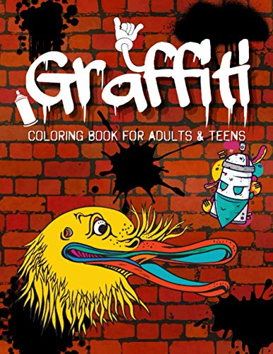 Graffiti Coloring Book for Adults & Teens: Great Street Art Colouring Pages | Stress Relief And Relaxation | Gift For Teenagers & Adults