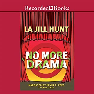 No More Drama                   By:                                                                                                                                 La Jill Hunt                               Narrated by:                                                                                                                                 Kevin Free                      Length: 8 hrs and 28 mins     64 ratings     Overall 4.3