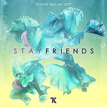 Stay Friends (feat. Ian Gott)