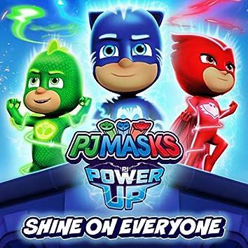 Shine On Everyone