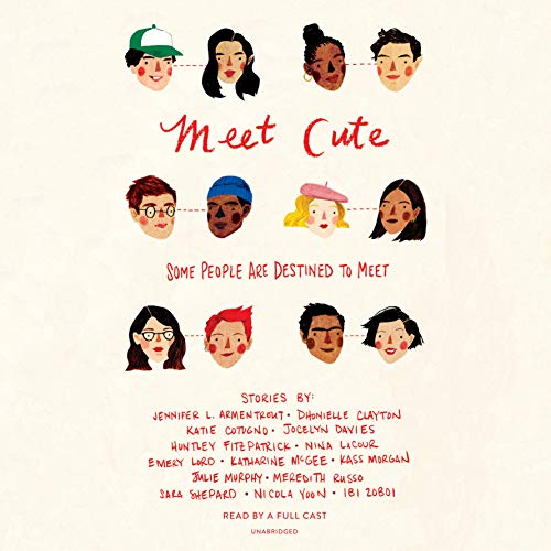 Meet Cute: Some People Are Destined to Meet                   By:                                                                                                                                 Jennifer L. Armentrout,                                                                                        Sara Shepard,                                                                                        Nicola Yoon                               Narrated by:                                                                                                                                 full cast                      Length: 9 hrs and 42 mins     38 ratings     Overall 4.0