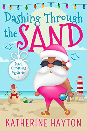 Dashing through the Sand (Beach Christmas Mysteries Book 1) by [Katherine Hayton]