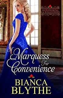 A Marquess for Convenience (Matchmaking for Wallflowers) (Volume 5)