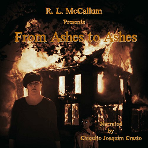 From Ashes to Ashes     Novella Series, Volume 3              By:                                                                                                                                 R. L. McCallum                               Narrated by:                                                                                                                                 Chiquito Joaquim Crasto                      Length: 2 hrs and 52 mins     1 rating     Overall 5.0