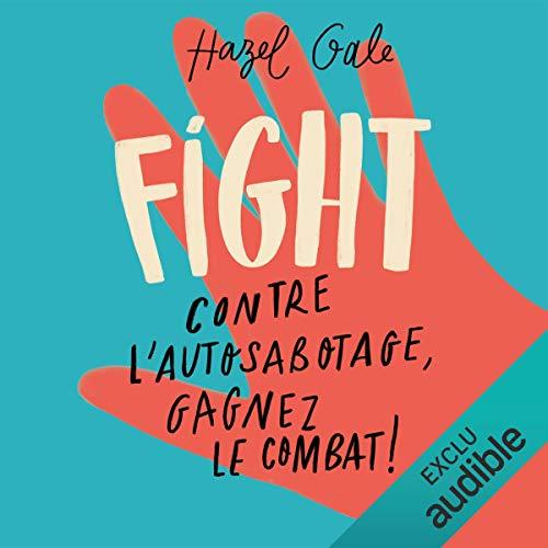 Fight. Contre l'autosabotage, gagnez le combat ! audiobook cover art