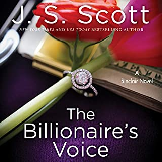 The Billionaire's Voice     The Sinclairs, Book 4              By:                                                                                                                                 J. S. Scott                               Narrated by:                                                                                                                                 Elizabeth Powers                      Length: 7 hrs and 5 mins     1,242 ratings     Overall 4.6