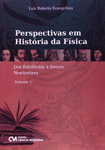 Perspectiva Em Historia Da Fisica - V. 01 - Dos Babilonios A Sintese N