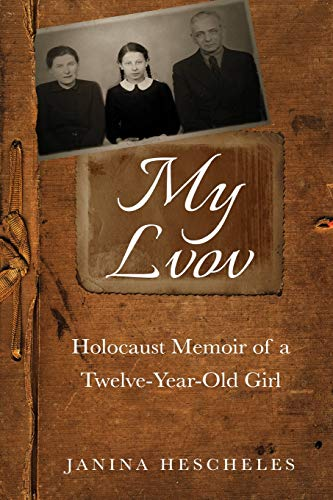 My Lvov: Holocaust Memoir of a twelve-year-old Girl
